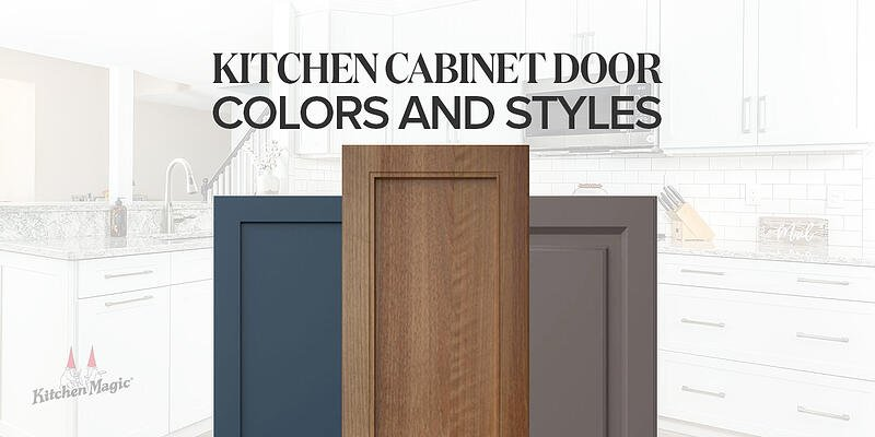 Kitchen Magic Cabinet Door Colors and Styles